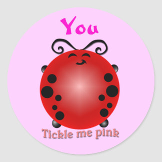 You Tickle Me Pink Round Sticker