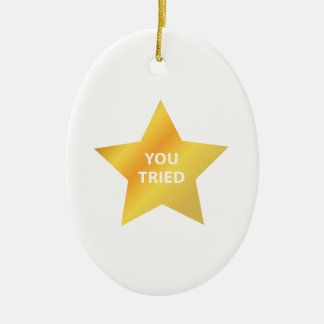 You Tried Ceramic Oval Ornament