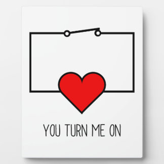 You Turn Me On Plaque