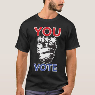You Vote (Non-Partisan Edition) T-Shirt