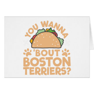 You Wanna Taco Bout Boston Terriers? Card