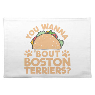 You Wanna Taco Bout Boston Terriers? Placemat