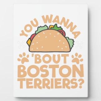You Wanna Taco Bout Boston Terriers? Plaque