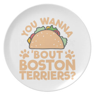 You Wanna Taco Bout Boston Terriers? Plate