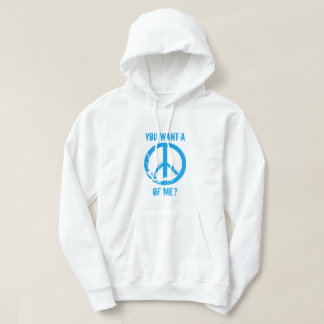 You Want a Peace of Me Hoodies