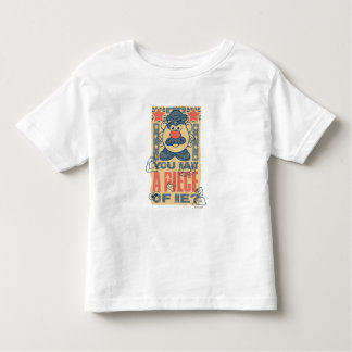 You Want a Piece of Me Toddler T-shirt