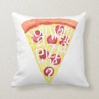 You want a pizza me? I want a pizza you! Throw Pillow