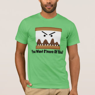 You Want S'more Of This? T-Shirt