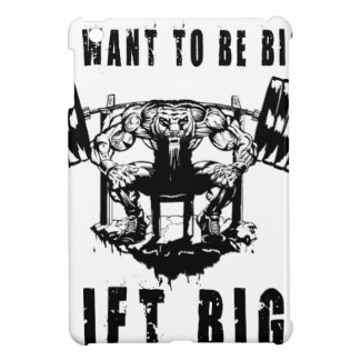 YOU WANT TO BE BIG lift and gym iPad Mini Case