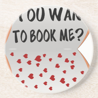 You want to book me? coaster
