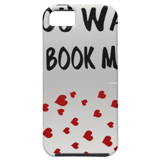 You want to book me? iPhone 5 case