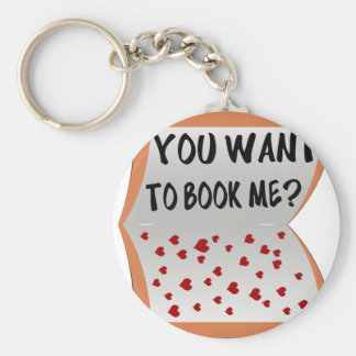 You want to book me? keychain