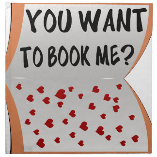 You want to book me? napkin