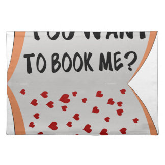 You want to book me? placemat