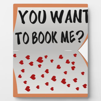 You want to book me? plaque