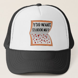 You want to book me? trucker hat