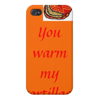 You warm my tortillas iPhone 4/4S cases