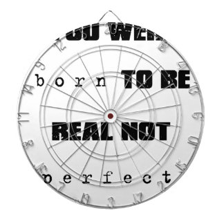 you were born to be real not perfect dartboard