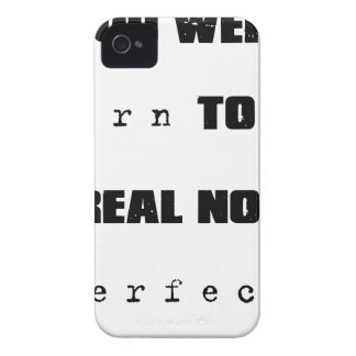 you were born to be real not perfect iPhone 4 case