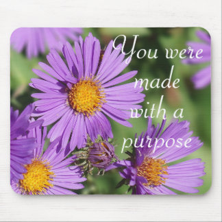 You Were Made With a Purpose Aster Mousepad