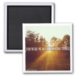 you were meant for amazing things square magnet