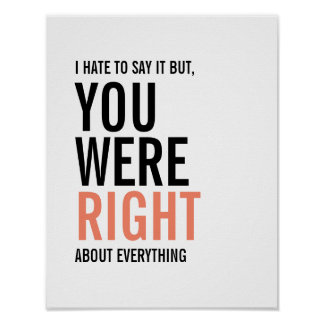 You Were Right Mom Mother's Day Poster