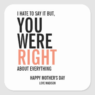 You Were Right Mom Mother's Day Stickers