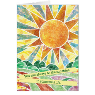 You Will Always Be the Sunshine Card