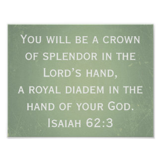 You Will Be A Crown Of Splendor In The Lord's Hand Poster