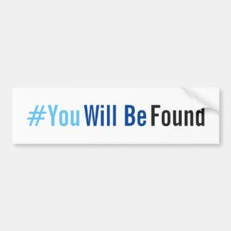 You Will Be Found Bumper Sticker