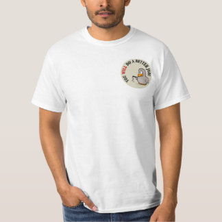You will do a better job or else you won't T-Shirt