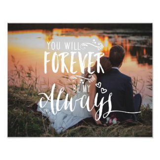 You Will Forever Be My Always Custom Wedding Art Photo