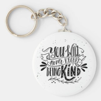 You Will Never Regret Being Kind Basic Round Button Keychain