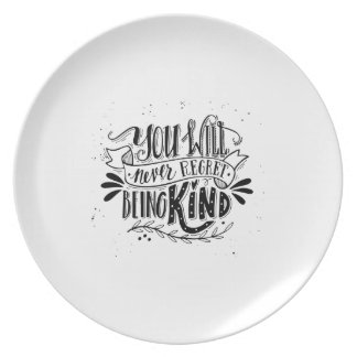You Will Never Regret Being Kind Dinner Plates