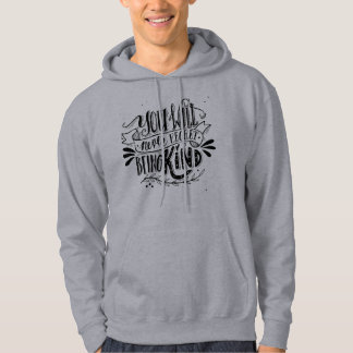 You Will Never Regret Being Kind Hoodie
