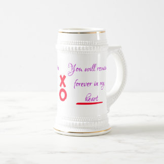 """You Will Remain Forever In My Heart"" mugs jugs"
