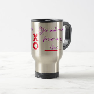 """""""You Will Remain Forever In My Heart"""" travel mugs"""