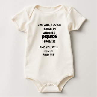 you will search for me in another person. baby bodysuit