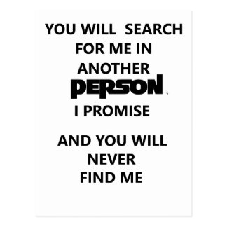 you will search for me in another person. postcard
