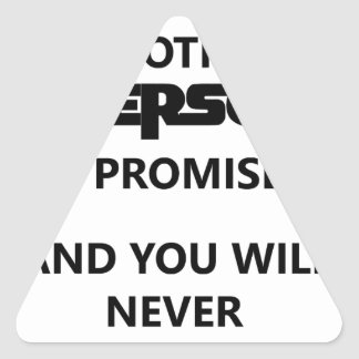 you will search for me in another person. triangle sticker