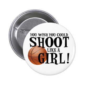 You wish you could shoot like a girl pinback buttons