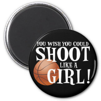 You wish you could shoot like a girl! refrigerator magnet
