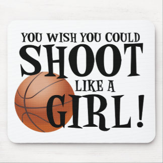 You wish you could shoot like a girl! mouse pads