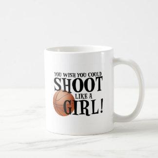You wish you could shoot like a girl! coffee mug