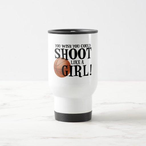 You wish you could shoot like a girl! coffee mugs
