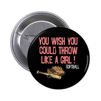 You wish you could throw like a girl! 2 inch round button