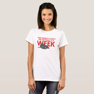 You Won't Catch Me Outside Week of the Shark T-Shirt