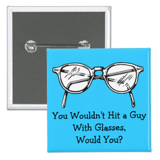 You wouldn't hit a car with glasses, would you? 2 inch square button