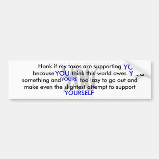 YOU, YOU, YOU, YOU, YOU'RE, YOURSELF, Honk if m... Bumper Sticker