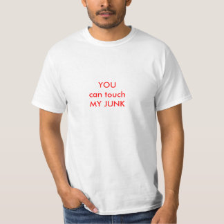 YOUcan touchMY JUNK T-Shirt